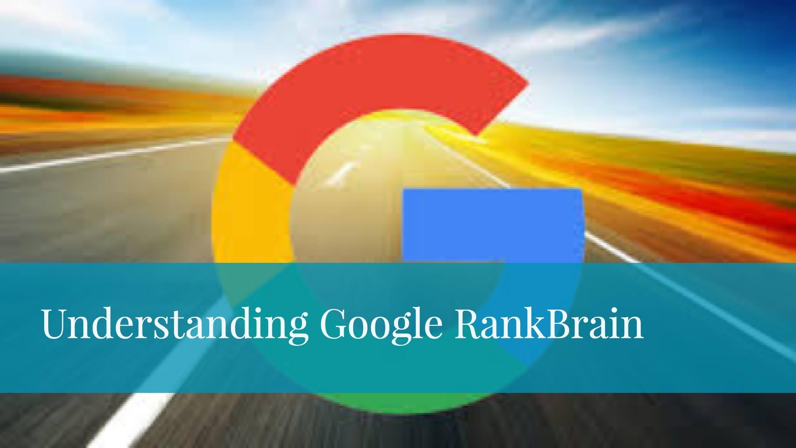 Understanding Google RankBrain
