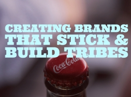 Creating Compelling Brands and Tribes